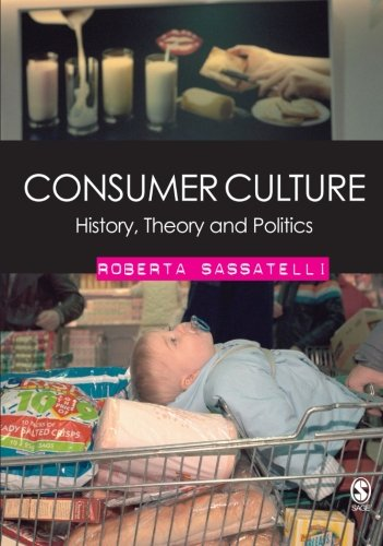9781412911818: Consumer Culture: History, Theory and Politics
