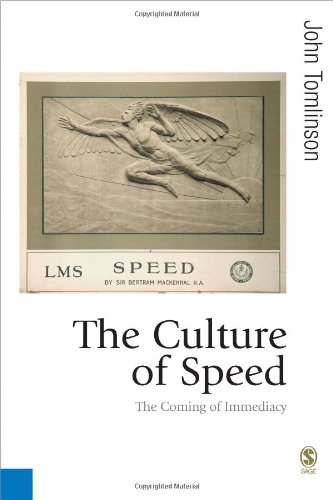 9781412912020: The Culture of Speed: The Coming of Immediacy (Published in association with Theory, Culture & Society)