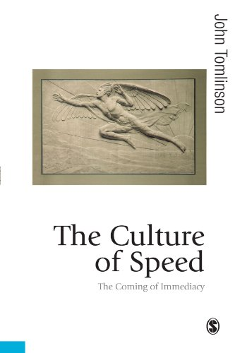9781412912037: The Culture of Speed: The Coming of Immediacy (Published in association with Theory, Culture & Society)