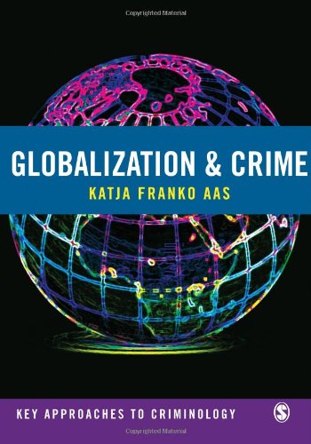 9781412912891: Globalization and Crime (Key Approaches to Criminology)