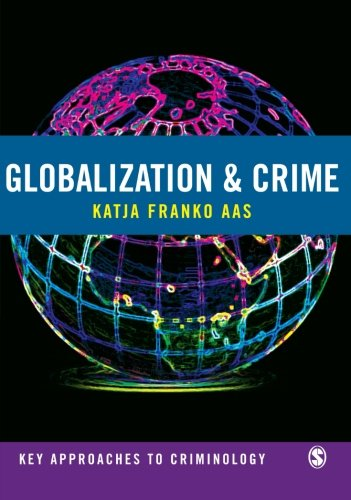 9781412912907: Globalization and Crime (Key Approaches to Criminology)
