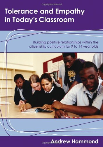 9781412913072: Tolerance and Empathy in Today′s Classroom: Building Positive Relationships within the Citizenship Curriculum for 9 to 14 Year Olds (Lucky Duck Books)