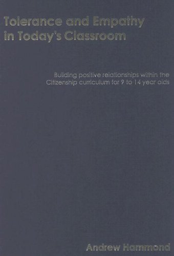 9781412913089: Tolerance and Empathy in Today′s Classroom: Building Positive Relationships within the Citizenship Curriculum for 9 to 14 Year Olds (Lucky Duck Books)