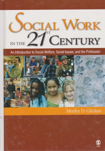 9781412913164: Social Work in the 21st Century: An Introduction to Social Welfare, Social Issues, and the Profession