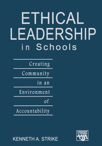 9781412913508: Ethical Leadership in Schools: Creating Community in an Environment of Accountability (Leadership for Learning Series)