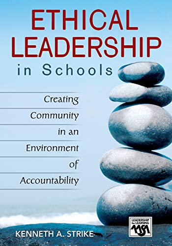 9781412913515: Ethical Leadership in Schools: Creating Community in an Environment of Accountability (Leadership for Learning Series)