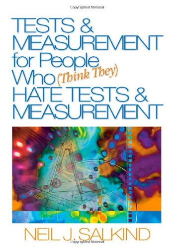 9781412913645: Tests & Measurement for People Who (Think They) Hate Tests & Measurement