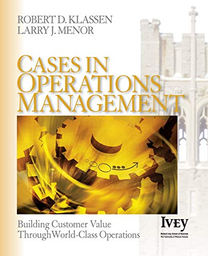 9781412913713: Cases in Operations Management: Building Customer Value Through World-Class Operations (The Ivey Casebook Series)