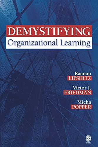 9781412913782: Demystifying Organizational Learning
