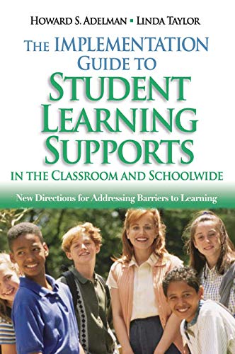 9781412914529: The Implementation Guide to Student Learning Supports in the Classroom and Schoolwide: New Directions for Addressing Barriers to Learning