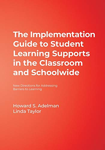9781412914536: The Implementation Guide to Student Learning Supports in the Classroom and Schoolwide: New Directions for Addressing Barriers to Learning