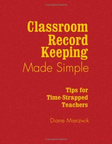 9781412914567: Classroom Record Keeping Made Simple: Tips for Time-Strapped Teachers