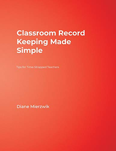 9781412914574: Classroom Record Keeping Made Simple: Tips for Time-Strapped Teachers