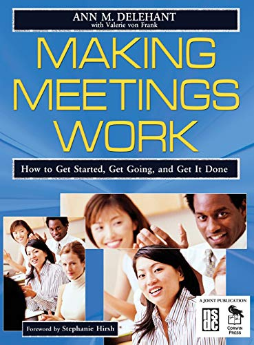 9781412914604: Making Meetings Work: How to Get Started, Get Going, and Get It Done