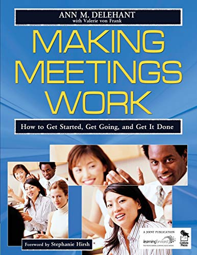 9781412914611: Making Meetings Work: How to Get Started, Get Going, and Get It Done