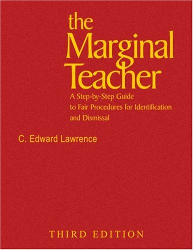 9781412914734: The Marginal Teacher: A Step-by-Step Guide to Fair Procedures for Identification and Dismissal