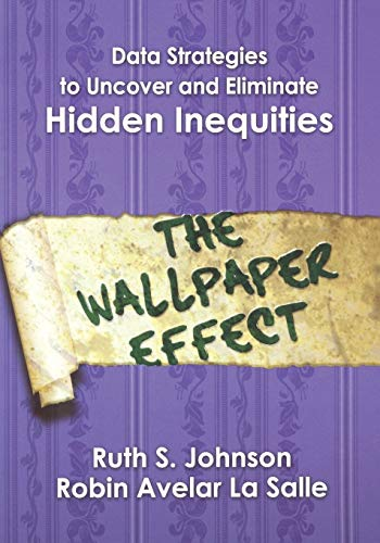 9781412914932: Data Strategies to Uncover and Eliminate Hidden Inequities: The Wallpaper Effect