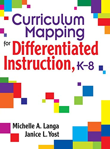 Curriculum Mapping for Differentiated Instruction, K-8: Michelle A. Langa,
