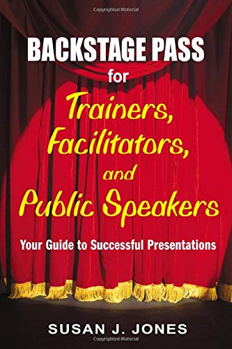 9781412915014: Backstage Pass for Trainers, Facilitators, and Public Speakers: Your Guide to Successful Presentations