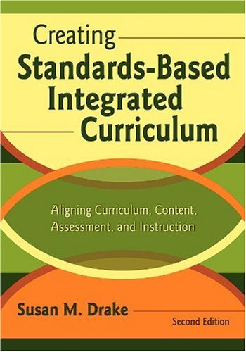 9781412915052: Creating Standards-Based Integrated Curriculum: Aligning Curriculum, Content, Assessment, and Instruction