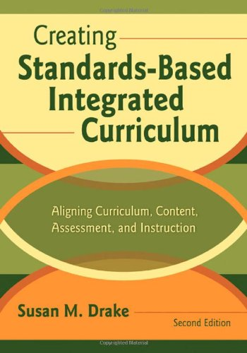 9781412915069: Creating Standards-Based Integrated Curriculum: Aligning Curriculum, Content, Assessment, and Instruction