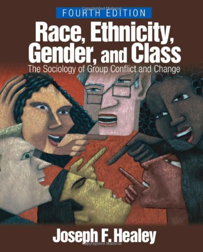 9781412915212: Race, Ethnicity, Gender, and Class: The Sociology of Group Conflict and Change