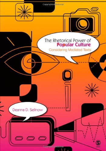 9781412915410: The Rhetorical Power of Popular Culture: Considering Mediated Texts