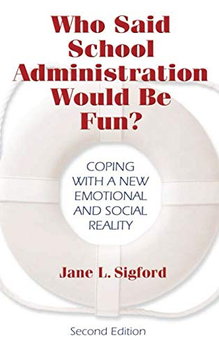 9781412915526: Who Said School Administration Would Be Fun?: Coping With a New Emotional and Social Reality