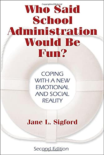 9781412915533: Who Said School Administration Would Be Fun?: Coping With a New Emotional and Social Reality