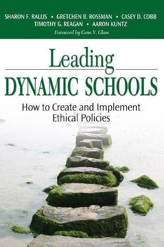 9781412915564: Leading Dynamic Schools: How to Create and Implement Ethical Policies