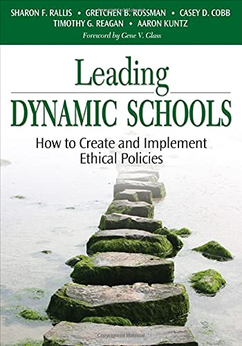 9781412915571: Leading Dynamic Schools: How to Create and Implement Ethical Policies