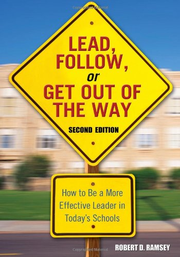 9781412915847: Lead, Follow, or Get Out of the Way: How to Be a More Effective Leader in Today′s Schools