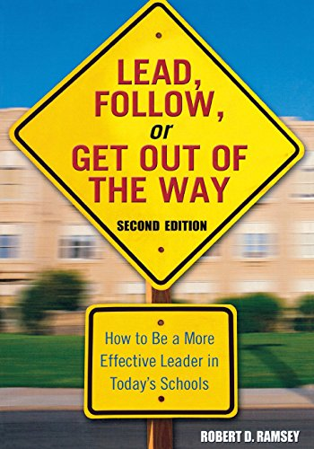 9781412915854: Lead, Follow, or Get Out of the Way: How to Be a More Effective Leader in Today′s Schools