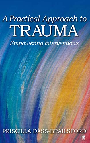 9781412916370: A Practical Approach to Trauma: Empowering Interventions