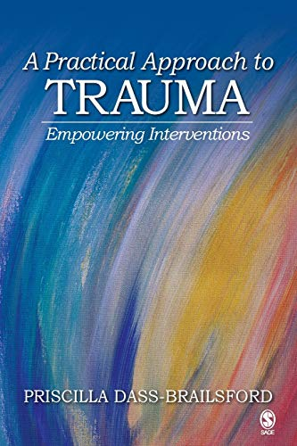 9781412916387: A Practical Approach to Trauma: Empowering Interventions