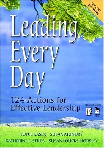 Leading Every Day: 124 Actions for Effective: Editor-Joyce S. Kaser;