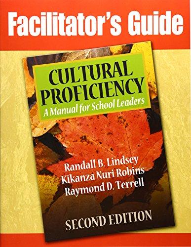 Facilitator's Guide Cultural Proficiency: A Manual for: Randall B. Lindsey,