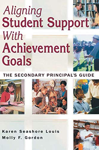 9781412916592: Aligning Student Support With Achievement Goals: The Secondary Principal′s Guide