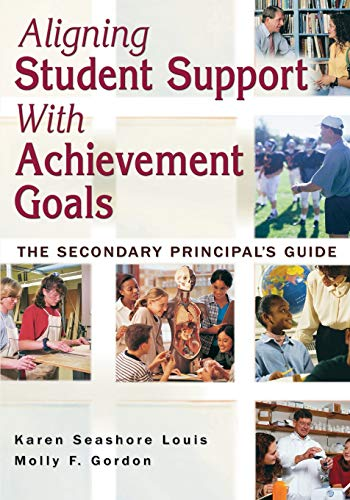 9781412916608: Aligning Student Support With Achievement Goals: The Secondary Principal′s Guide