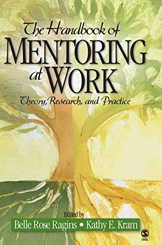 9781412916691: The Handbook of Mentoring at Work: Theory, Research, and Practice