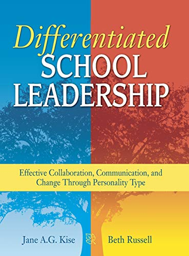 9781412917728: Differentiated School Leadership: Effective Collaboration, Communication, and Change Through Personality Type