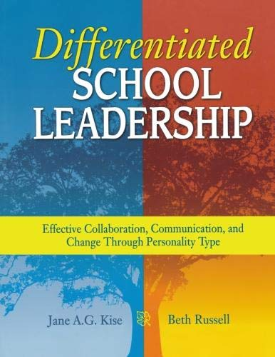 9781412917735: Differentiated School Leadership: Effective Collaboration, Communication, and Change Through Personality Type