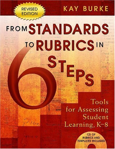 9781412917780: From Standards to Rubrics in Six Steps: Tools for Assessing Student Learning, K-8