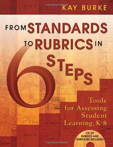 From Standards to Rubrics in Six Steps: Burke, Kathleen B.