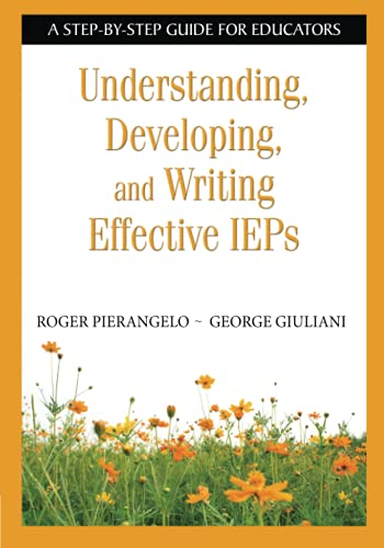 9781412917865: Understanding, Developing, and Writing Effective IEPs: A Step-by-Step Guide for Educators