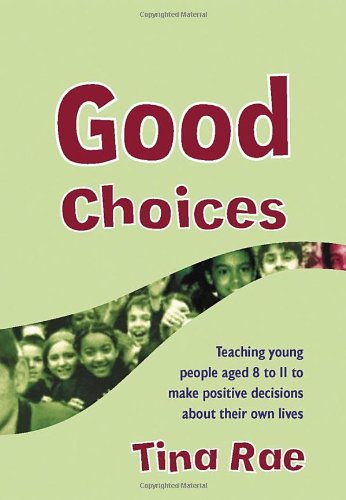 9781412918183: Good Choices: Teaching Young People Aged 8-11 to Make Positive Decisions about Their Own Lives (Lucky Duck Books)