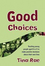 9781412918190: Good Choices: Teaching Young People Aged 8-11 to Make Positive Decisions about Their Own Lives (Lucky Duck Books)