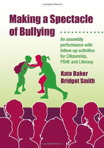 Making a Spectacle of Bullying: An Assembly Performance with Follow-Up Activities for Citizenship, ...