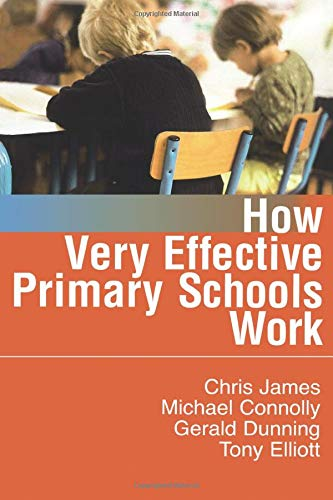 How Very Effective Primary Schools Work (Published: Chris R James,