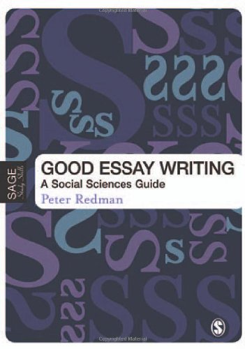 Good Essay Writing: A Social Sciences Guide (Published in association with The Open University): ...